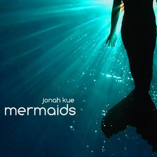 Mermaids by Jonah Kue