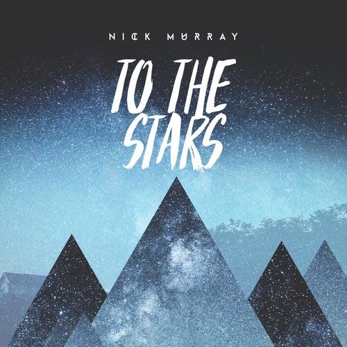 To the Stars de Nick Murray