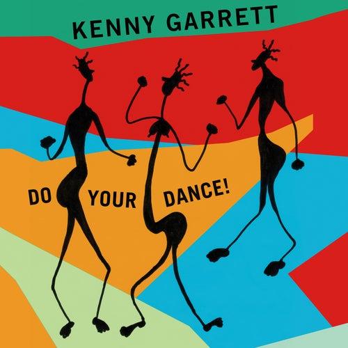 Do Your Dance! by Kenny Garrett