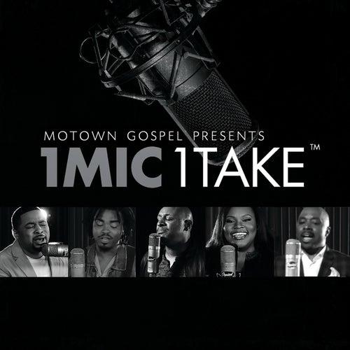 Motown Gospel Presents 1 Mic 1 Take by Various Artists