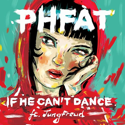 If He Can't Dance (feat. JungFreud) von P.H.Fat