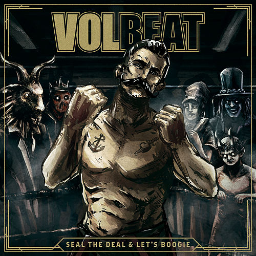 Seal The Deal & Let's Boogie de Volbeat