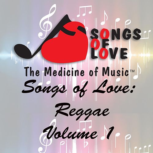 Songs of Love: Reggae, Vol. 1 von Various Artists
