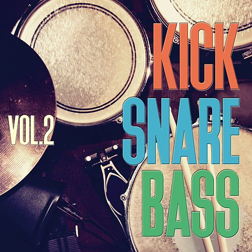 Kick Snare Bass, Vol. 2 von Various Artists