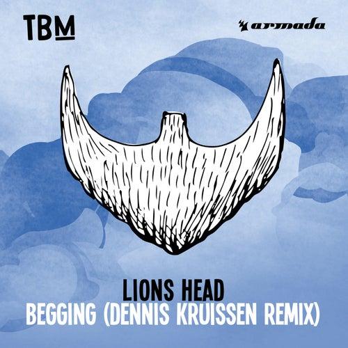 Begging (Dennis Kruissen Remix) by Lions Head