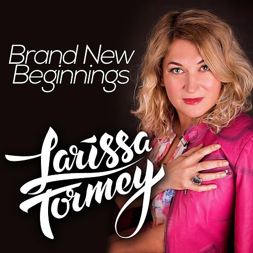Brand New Beginnings by Larissa Tormey