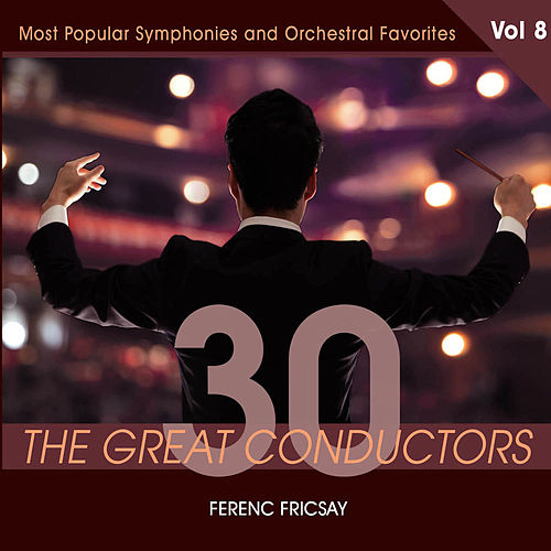 30 Great Conductors - Ferenc Fricsay, Vol. 8 von Ferenc Fricsay
