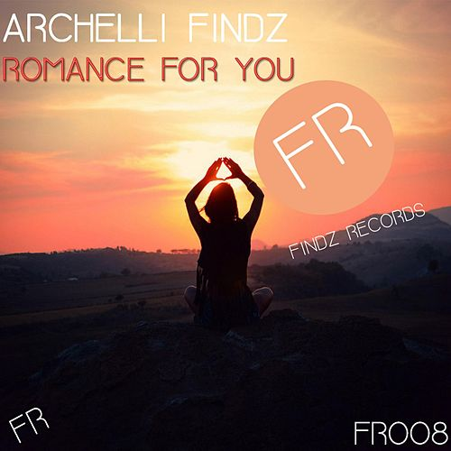Romance for You by Archelli Findz