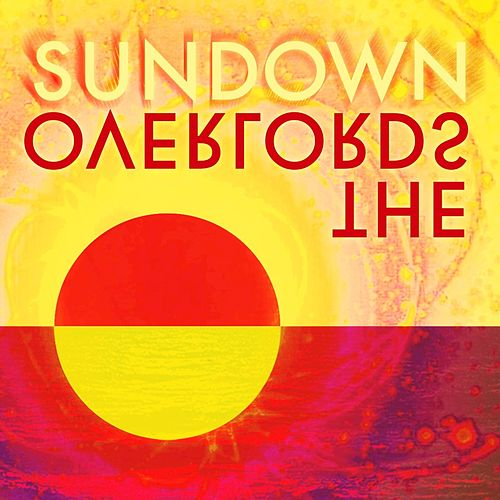 Sundown Remixes by The Overlords