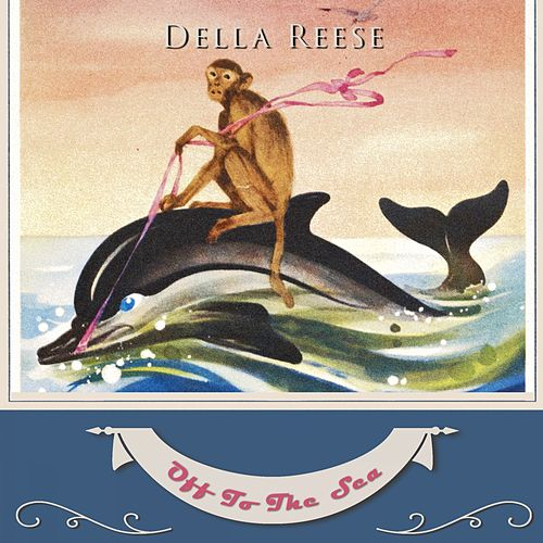 Off To The Sea von Della Reese