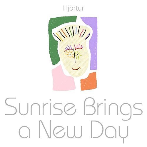 Sunrise Brings a New Day by Hjortur