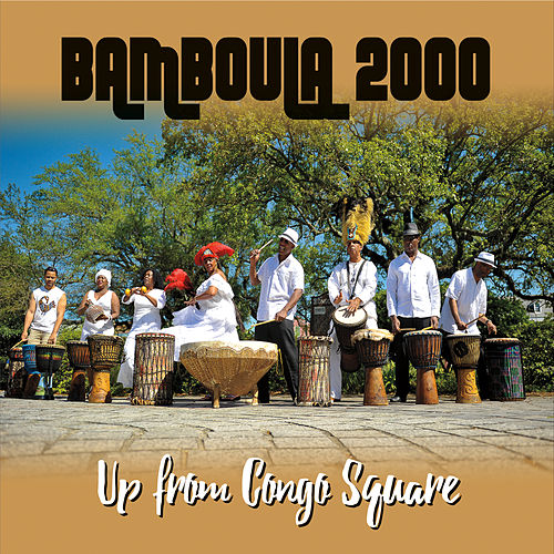 Up from Congo Square by Bamboula 2000