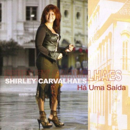 Há uma Saída by Shirley Carvalhaes