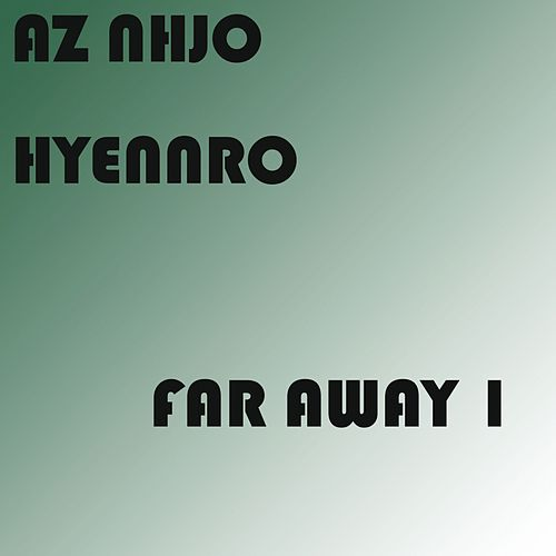 Far Away 1 von Az Nhjo Hyennro