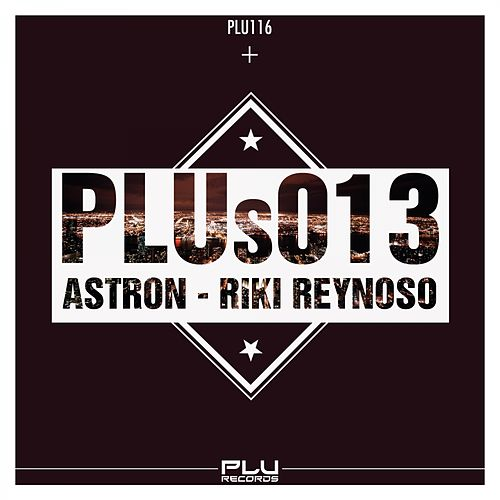 PLUs 013 by Astron