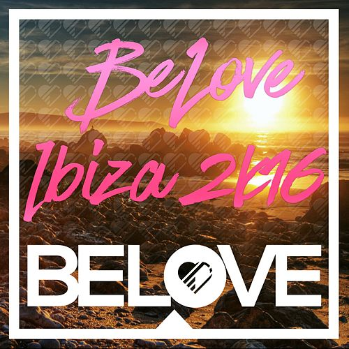 BeLove Ibiza 2k16 - EP von Various Artists