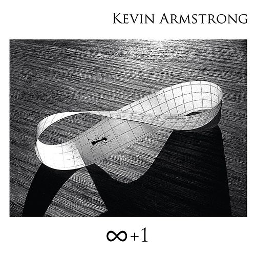 Infinity Plus One by Kevin Armstrong