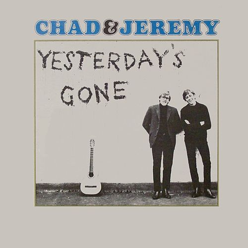 Yesterday's Gone by Chad and Jeremy