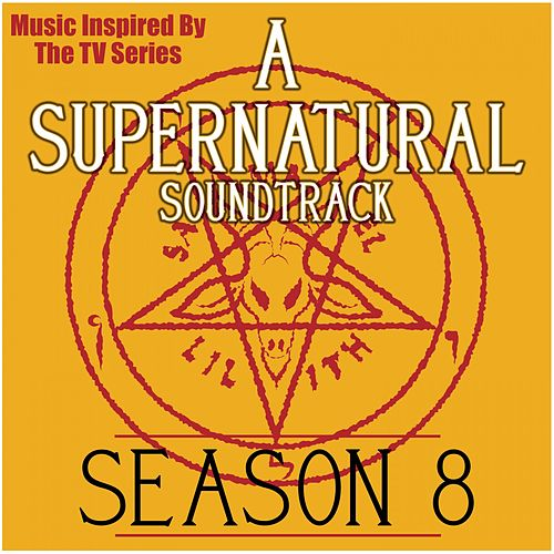 A Supernatural Soundtrack: Season 8 (Music Inspired by the TV Series) by Various Artists