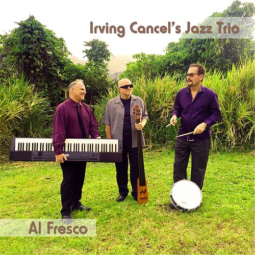 Al Fresco de Irving Cancel's Jazz Trio