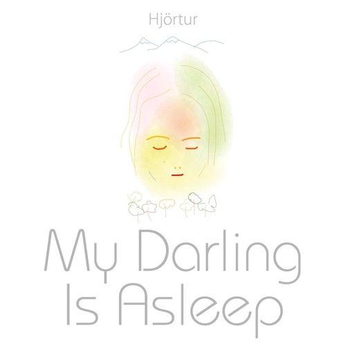 My Darling Is Asleep by Hjortur