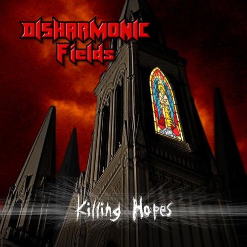 Killing Hopes by Disharmonic Fields