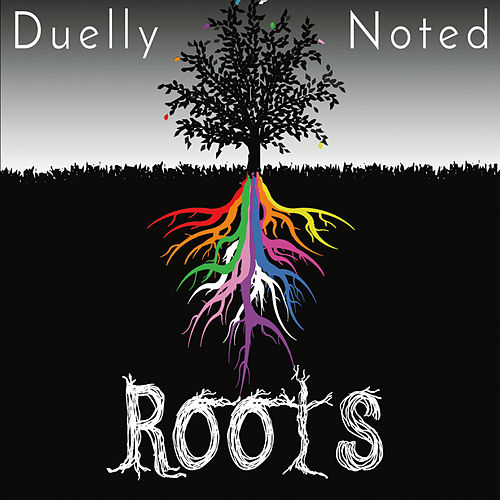 Roots by Duelly Noted
