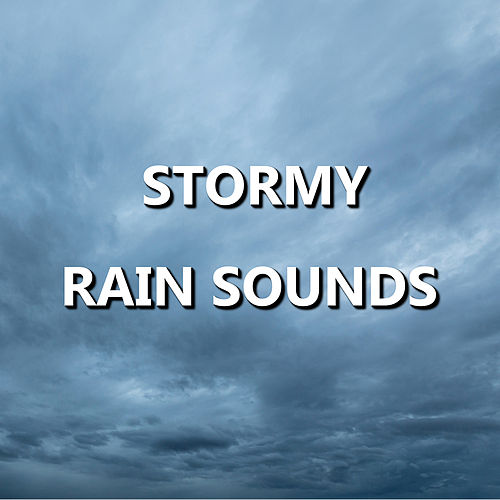 Stormy Rain Sounds by Rain Sounds (2)