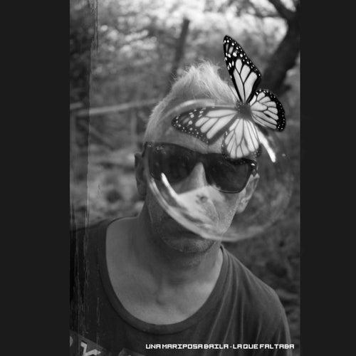 Una Mariposa Baila de La Que Faltaba