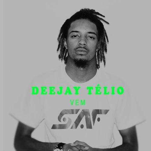 Vem by DJ Télio