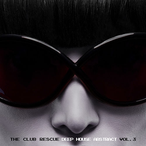 The Club Rescue - Deep House Abstract Vol. 3 de Various Artists