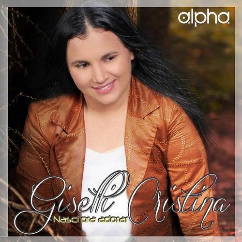 Nasci pra Adorar by Giselli Cristina