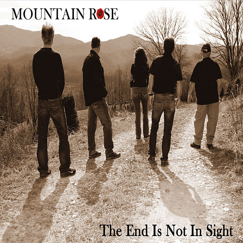 The End Is Not in Sight de Mountain Rose