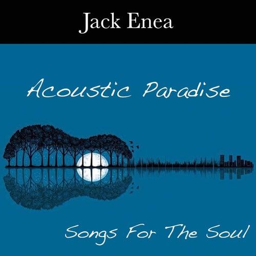 Acoustic Paradise: Songs for the Soul de Jack Enea