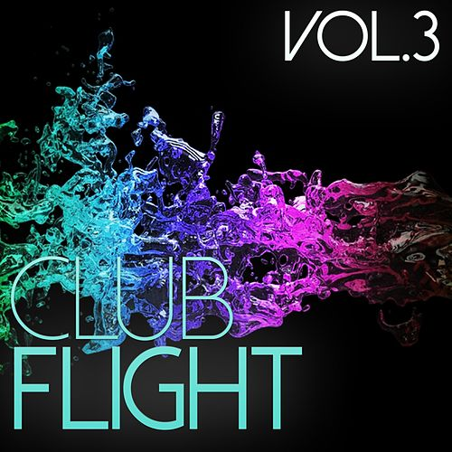 Club Flight, Vol. 3 - EP von Various Artists