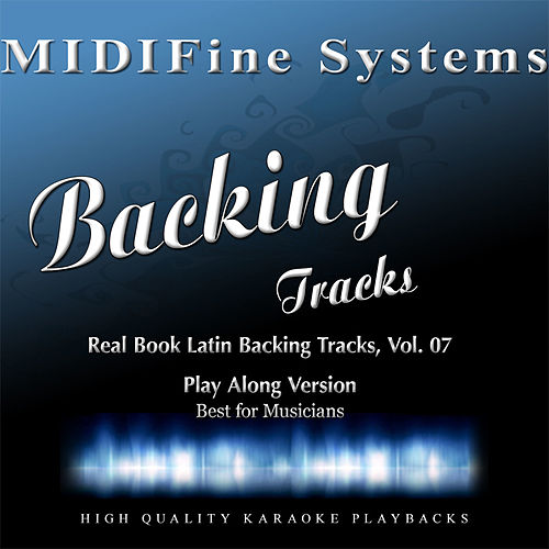 Real Book Latin Backing Tracks, Vol. 07 (Play Along Version) by MIDIFine Systems