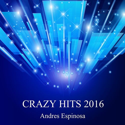 Crazy Hits 2016 by Andres Espinosa
