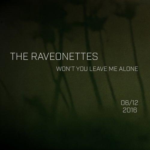 Won't You Leave Me Alone von The Raveonettes