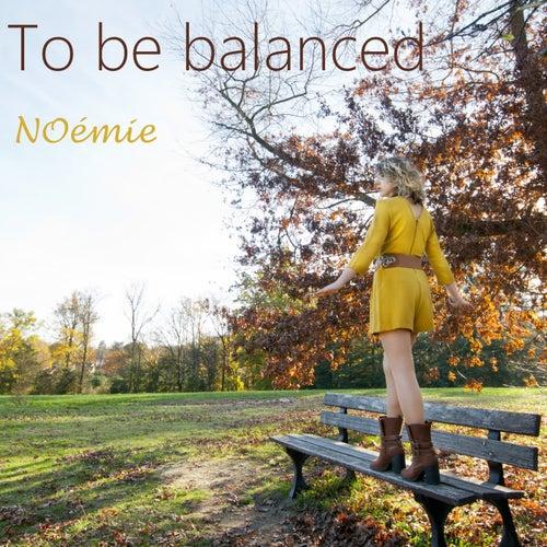 To Be Balanced (Bonus) de Noémie