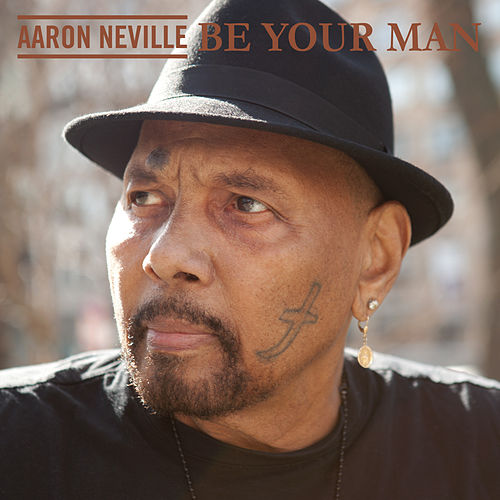Be Your Man by Aaron Neville