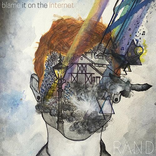 Blame It on the Internet by Ran-D