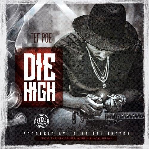 Die High by Tef Poe
