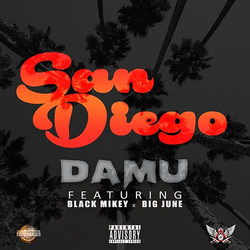 San Diego (feat. Black Mikey & Big June) - Single von Damu