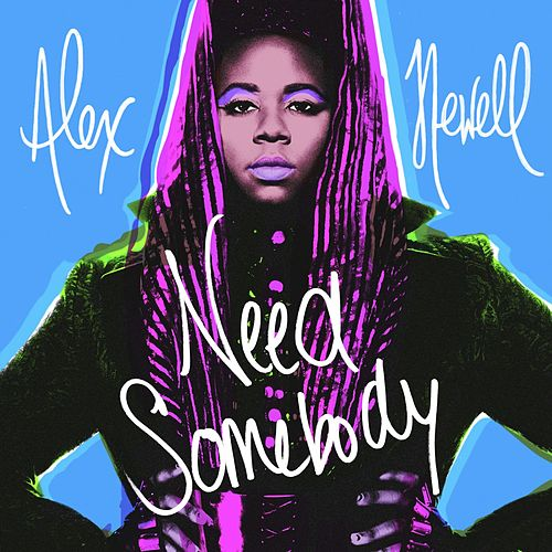 Need Somebody by Alex Newell