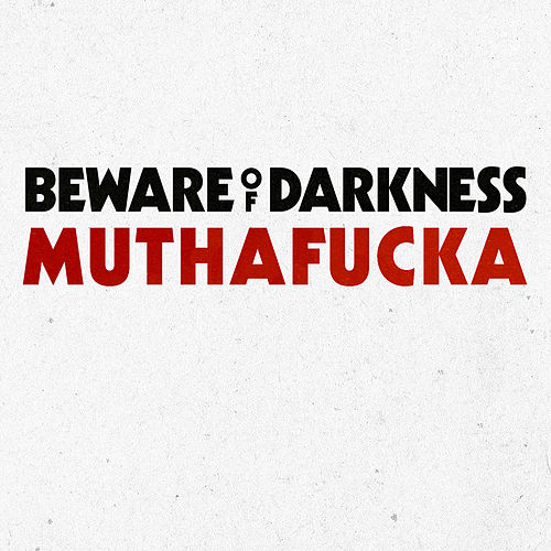 Muthafucka by Beware Of Darkness