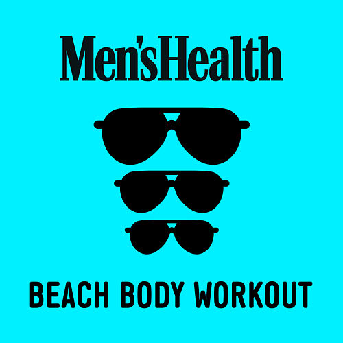 Men's Health: Beach Body Workout by Various Artists