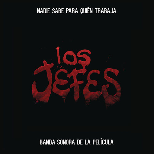 Los Jefes (Banda Sonora de la Película) de Various Artists