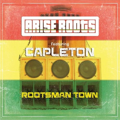 Rootsman Town (feat. Capleton) de Arise Roots
