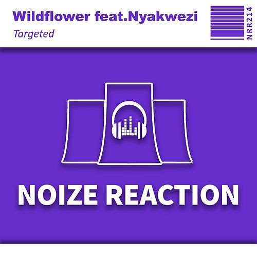 Targeted (feat. Nyakwezi) by Wildflower