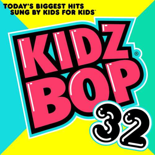 Kidz Bop 32 by KIDZ BOP Kids